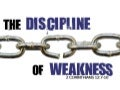 The Discipline of Weakness