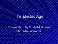 The Electric Age: Light and Motion