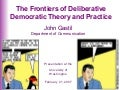 The Future of Deliberative Democratic Theory and Practice.