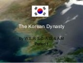 The Korean Dynasty Power Point