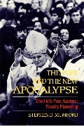 The Pope and the New Apocalypse: The Holy War Against Family Planning