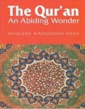 The Quran : An Abiding Wonder