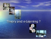 Theory and e-Learning