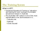 The VET training system