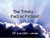 The Trinity   Fact Or Fiction Laindon