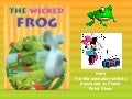 The Wicked Frog