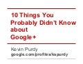 February 8, 2012 Webcast: 10 Things You Didn't Know About Google+