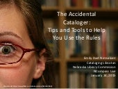 The Accidental Cataloger: Tips & Tools to Help You Use the Rules