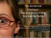 The Accidental Cataloger: Tips and Tools to Help You Use the Rules
