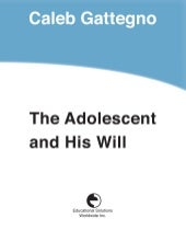 The Adolescent and His Will by Cale...