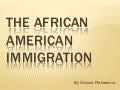 The african american immigration