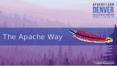 The Apache Way - ApacheCon 2014