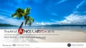 The Art of AngularJS in 2015 - Angular Summit 2015