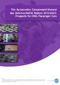 The automotive compressed natural gas vehicles (ngv) market 2013 2023