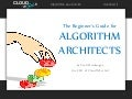The Beginner's Guide for Algorithm Architects