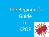 The Beginner's Guide to KPOP