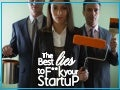 The Best Lies to F**k your Startup