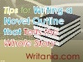 Tips for Writing a Novel Outline that Tells the Whole Story