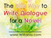 The Best Way to Write Dialogue for ...