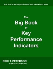 The big book of key performance indicators by eric peterson