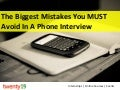The Biggest Mistakes You Must Avoid in a Phone Interview