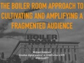 Boiler Room approach to cultivating and amplifying a fragmented audience