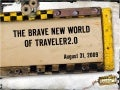 The Brave New World of Traveler 2.0