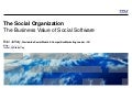 The Social Organization - IBM - The Business Value of Social Software CIO Forum