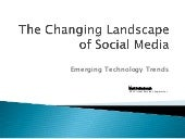 The Changing Landscape of Social Media