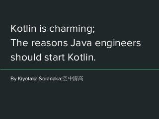 The charm of the kotlin as seen from a java engineer