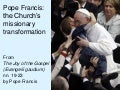 Pope Francis: the church's missionary transformation