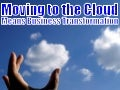 Moving To The Cloud Means Business Transformation