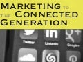 Marketing to the Connected Generation