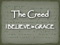 The Creed - I Believe In Grace