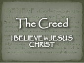 The Creed - I Believe In Jesus Christ