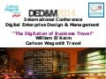 "The digilution of business travel - ""Digital Enterprise Design & Management 2014)"