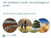 The drawbacks of 'gold', the advantages of green
