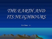 The earth and its neighbours