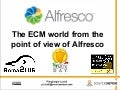 The ECM world from the point of view of Alfresco - Linux Day 2013 - Rome