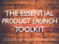 The Essential Product Launch Toolkit