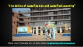"""The Ethics of Gamification and Gamified Learning"" by Sherry Jones (April 16, 2015)"