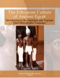 The Ethiopian Culture of Ancient Egypt: Introduction To Amarigna and Tigrigna Hieroglyphs
