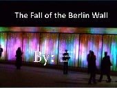 The Fall of the Berlin Wall 2nd Per...