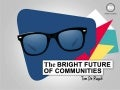 The Bright Future of Communities