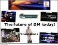 The Future Of Dm
