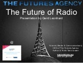 The Future of Radio and Broadcasting (Gerd Leonhard, The Futures Agency)