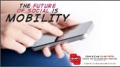 The Future of Social is Mobility - ...