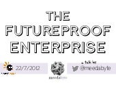 The Future Proof Enterprise