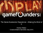 The Game Accelerator Experience: Building Business and Games