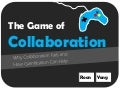 The Game of Collaboration
